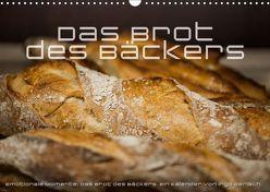 Emotionale Momente: Das Brot des Bäckers. (Wandkalender 2019 DIN A3 quer) von Gerlach,  Ingo