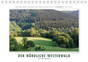 Emotionale Momente: Der nördliche Westerwald – rau und herzlich. (Tischkalender 2019 DIN A5 quer) von Gerlach,  Ingo