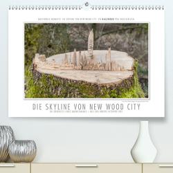 Emotionale Momente: Die Skyline von New Wood City. (Premium, hochwertiger DIN A2 Wandkalender 2021, Kunstdruck in Hochglanz) von Gerlach,  Ingo