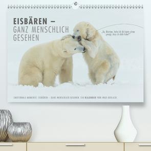 Emotionale Momente: Eisbären – ganz menschlich gesehen. (Premium, hochwertiger DIN A2 Wandkalender 2021, Kunstdruck in Hochglanz) von Gerlach,  Ingo