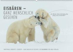 Emotionale Momente: Eisbären – ganz menschlich gesehen. (Wandkalender 2018 DIN A2 quer) von Gerlach,  Ingo