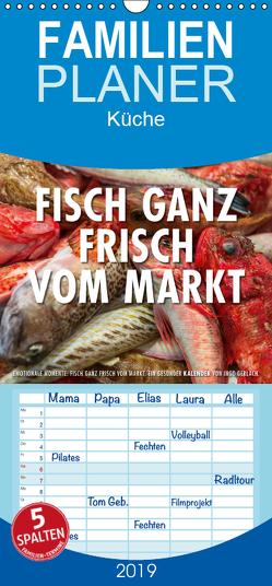 Emotionale Momente: Frischer Fisch vom Markt. – Familienplaner hoch (Wandkalender 2019 , 21 cm x 45 cm, hoch) von Gerlach,  Ingo
