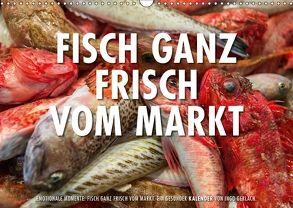 Emotionale Momente: Frischer Fisch vom Markt. (Wandkalender 2018 DIN A3 quer) von Gerlach,  Ingo