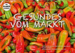 Emotionale Momente: Gesundes vom Markt (Wandkalender 2019 DIN A2 quer) von Gerlach GDT,  Ingo
