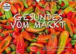 Emotionale Momente: Gesundes vom Markt (Wandkalender 2019 DIN A3 quer) von Gerlach GDT,  Ingo