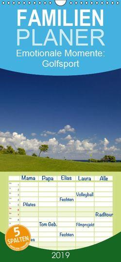 Emotionale Momente: Golfsport. – Familienplaner hoch (Wandkalender 2019 , 21 cm x 45 cm, hoch) von Gerlach,  Ingo