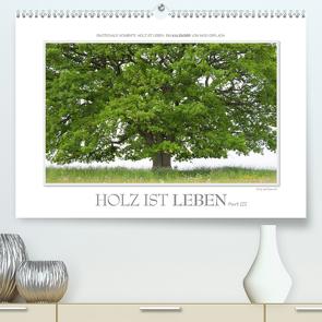 Emotionale Momente: Holz ist Leben. Part III. (Premium, hochwertiger DIN A2 Wandkalender 2021, Kunstdruck in Hochglanz) von Gerlach,  Ingo