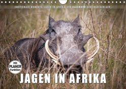 Emotionale Momente: Jagen in Afrika. (Wandkalender 2019 DIN A4 quer)