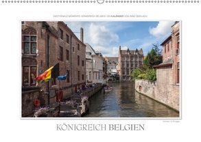 Emotionale Momente: Königreich Belgien (Wandkalender 2018 DIN A2 quer) von Gerlach,  Ingo