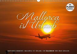 Emotionale Momente: Mallorca ist Urlaub. (Wandkalender 2019 DIN A3 quer) von Gerlach,  Ingo