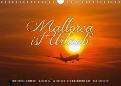 Emotionale Momente: Mallorca ist Urlaub. (Wandkalender 2019 DIN A4 quer) von Gerlach,  Ingo