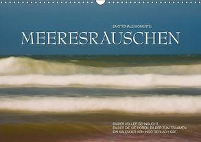 Emotionale Momente: Meeresrauschen (Wandkalender 2018 DIN A3 quer) von Gerlach GDT,  Ingo