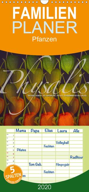 Emotionale Momente: Physalis. – Familienplaner hoch (Wandkalender 2020 , 21 cm x 45 cm, hoch) von Gerlach,  Ingo