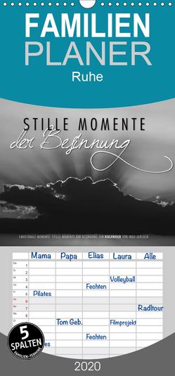 Emotionale Momente: Stille Momente der Besinnung – Familienplaner hoch (Wandkalender 2020 , 21 cm x 45 cm, hoch) von Gerlach,  Ingo
