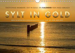 Emotionale Momente: Sylt in Gold. (Wandkalender 2019 DIN A4 quer) von Gerlach,  Ingo