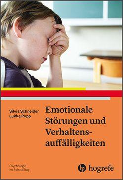 Emotionale Störungen und Verhaltensauffälligkeiten von Popp,  Lukka, Schneider,  Silvia