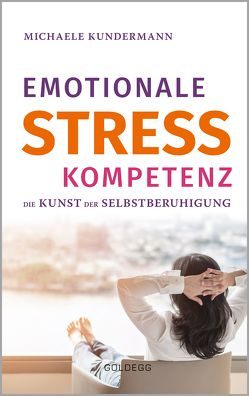 Emotionale Stresskompetenz von Kundermann,  Michaele