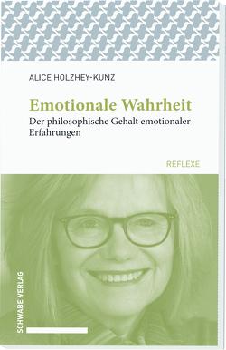 Emotionale Wahrheit von Holzhey-Kunz,  Alice