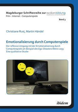 Emotionalisierung durch Computerspiele von Fromme,  Johannes, Händel,  Martin, Marotzki,  Winfried, Rust,  Christiane
