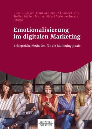 Emotionalisierung im digitalen Marketing von Fuchs,  Rainer, Hannich,  Frank M., Klaas,  Michael, Müller,  Steffen, Rüeger,  Brian P., Suvada,  Adrienne
