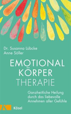 Emotionalkörper-Therapie von Lübcke,  Susanna, Söller,  Anne