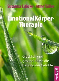 EmotionalKörper-Therapie von Haase,  Gisela, Lübcke,  Susanna, Söller,  Anne