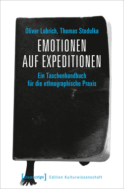 Emotionen auf Expeditionen von Lubrich,  Oliver, Stodulka,  Thomas