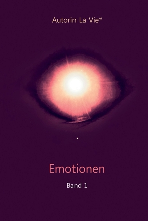 Emotionen (Band 1) von Vie,  La