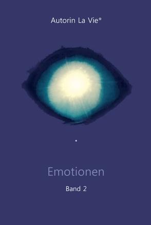 Emotionen (Band 2) von Vie,  La