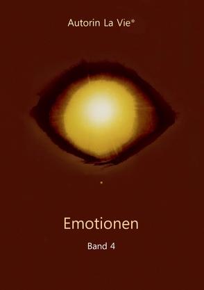 Emotionen (Band 4) von Vie,  La