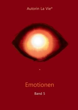 Emotionen (Band 5) von Vie,  La