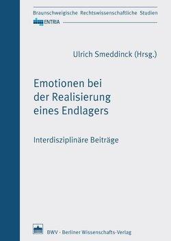Emotionen bei der Realisierung eines Endlagers von Smeddinck,  Ulrich