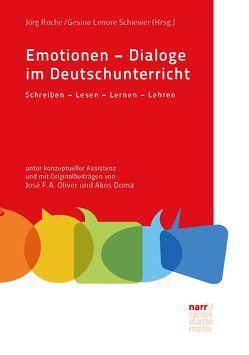 Emotionen – Dialoge im Deutschunterricht von Roche,  Jörg, Schiewer,  Gesine Lenore