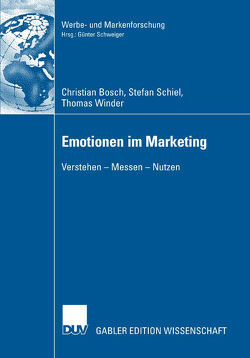 Emotionen im Marketing von Bosch,  Christian, Schiel,  Stefan, Schweiger,  Prof. Dr. Günter, Winder,  Thomas