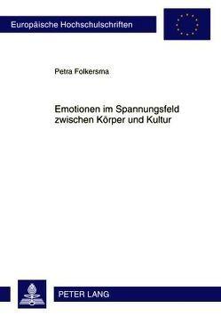 Emotionen im Spannungsfeld zwischen Körper und Kultur von Folkersma,  Petra