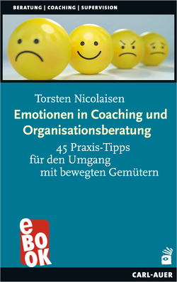 Emotionen in Coaching und Organisationsberatung von Nicolaisen,  Torsten