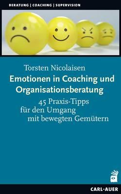 Emotionen in Coaching und Organisationsberatung von Nicolaisen,  Torsten
