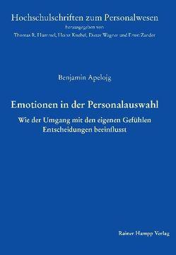 Emotionen in der Personalauswahl von Apelojg,  Benjamin