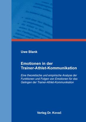 Emotionen in der Trainer-Athlet-Kommunikation von Blank,  Uwe