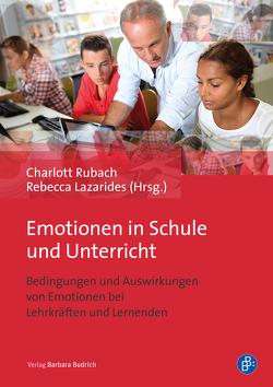 Emotionen in Schule und Unterricht von Lazarides,  Rebecca, Rubach,  Charlott