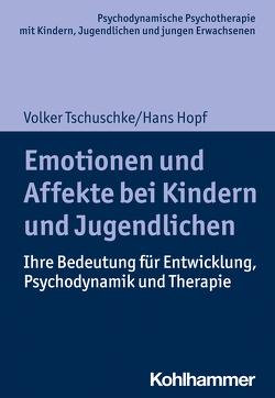 Emotionen und Affekte bei Kindern und Jugendlichen von Burchartz,  Arne, Hopf,  Hans, Lutz,  Christiane, Tschuschke,  Volker