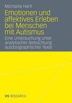Emotionen und affektives Erleben bei Menschen mit Autismus von Hartl,  Michaela