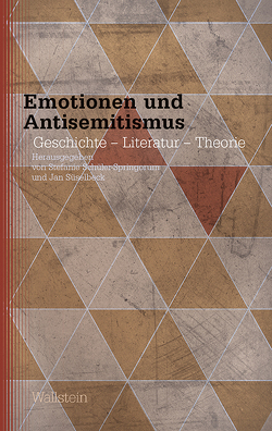 Emotionen und Antisemitismus von Schüler-Springorum,  Stefanie, Süselbeck,  Jan