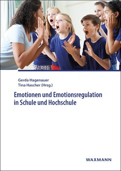 Emotionen und Emotionsregulation in Schule und Hochschule von Hagenauer,  Gerda, Hascher,  Tina