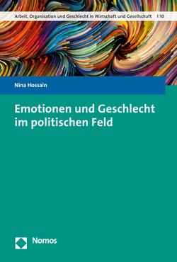 Emotionen und Geschlecht im politischen Feld von Hossain,  Nina