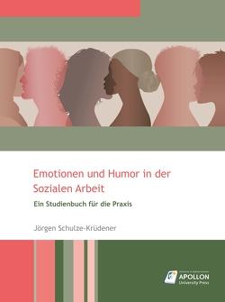 Emotionen und Humor in der Sozialen Arbeit von Schulze-Krüdener,  Jörgen