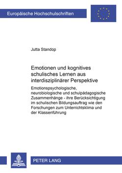 Emotionen und kognitives schulisches Lernen aus interdisziplinärer Perspektive von Standop,  Jutta