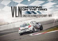 EMOTIONS ON THE GRID – VLN Langstreckenmeisterschaft Nürburgring (Wandkalender 2019 DIN A3 quer) von Schick,  Christian