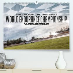 EMOTIONS ON THE GRID – WEC Nürburgring (Premium, hochwertiger DIN A2 Wandkalender 2021, Kunstdruck in Hochglanz) von Schick,  Christian