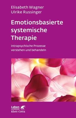 Emotionsbasierte systemische Therapie von Ludewig,  Kurt, Russinger,  Ulrike, Wagner,  Elisabeth